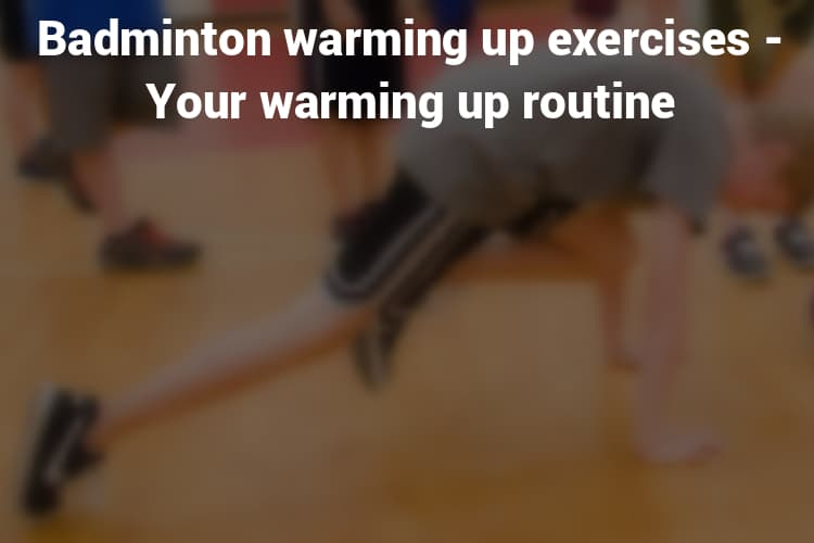 badminton warming up exercises