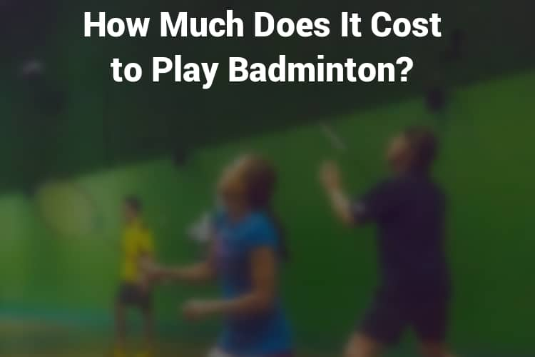 Featured Image Badminton How Much Does It Cost to Play Badminton
