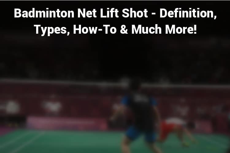 Badminton Net Lift Shot