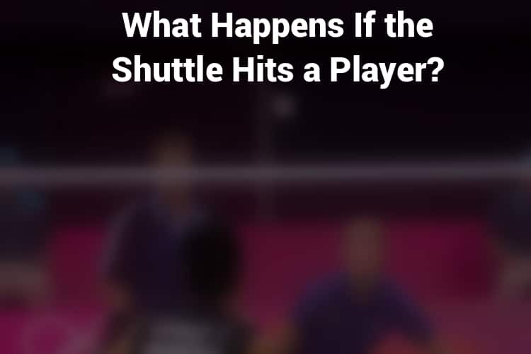 What Happens If the Shuttle Hits a Player